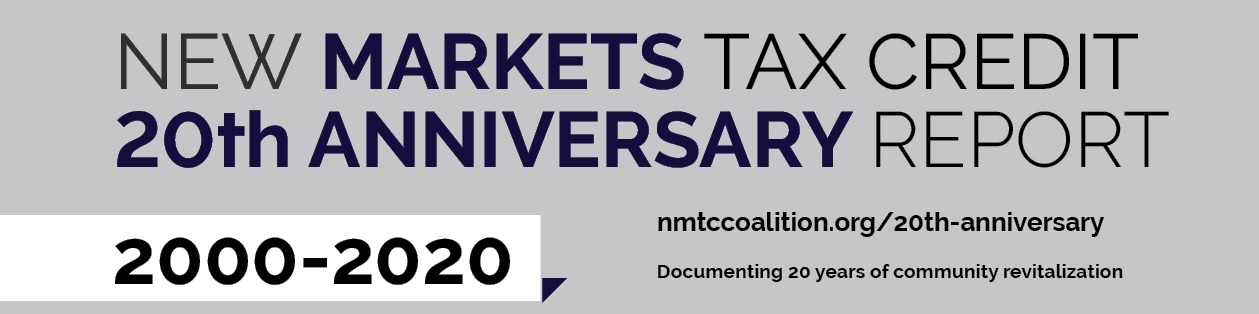 New Markets Tax Credit Coalition Releases 2020 NMTC Progress Report